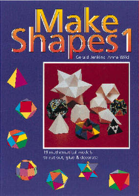 Picture of Make Shapes: Mathematical Models: Bk. 1