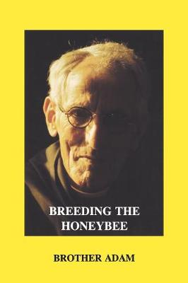 Picture of Breeding the Honeybee: A Manual of Apigenetics