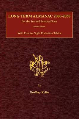 Picture of Long Term Almanac 2000-2050: For the Sun and Selected Stars with Concise Sight Reduction Tables, 2nd Edition (Hardcover)