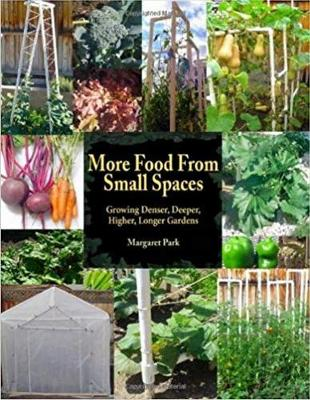 Picture of More Food from Small Spaces: Growing Denser, Deeper, Higher, Longer Gardens