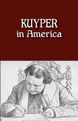 Picture of Kuyper in America: This Is Where I Was Meant to Be