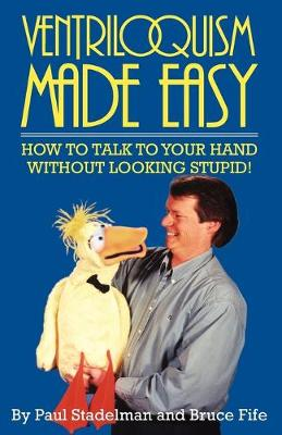 Picture of Ventriloquism Made Easy: How to Talk to Your Hand Without Looking Stupid