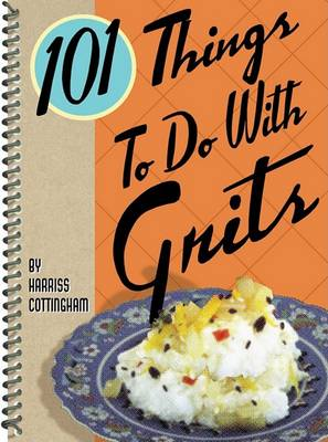 Picture of 101 Things to Do with Grits