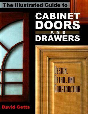 Picture of Illustrated Guide to Cabinet Doors and Drawers: Design, Detail, and Construction