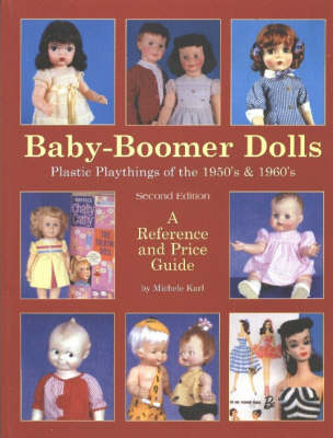 Picture of Baby-Boomer Dolls: Plastic Playthings of the 1950's and 1960's - A Reference and Price Guide