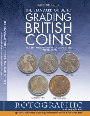 Picture of The Standard Guide to Grading British Coins: Modern Milled British Pre-Decimal Issues (1797 to 1970)