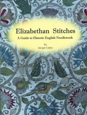 Picture of Elizabethan Stitches: A Guide to Historic English Needlework