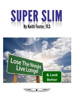 Picture of Super Slim: Lose the Weight Live Longer & Look Better