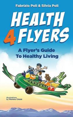 Picture of Health4flyers: A Flyer's Guide to Healthy Living