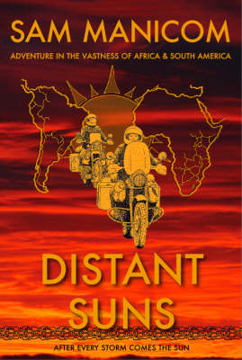 Picture of Distant Suns: Adventure in the Vastness of Africa and South America