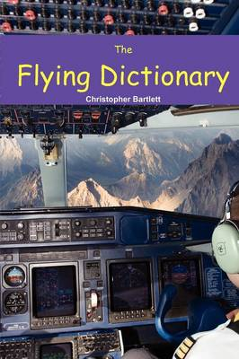 Picture of The Flying Dictionary: A Fascinating and Unparalleled Primer (Air Crashes and Miracle Landings)