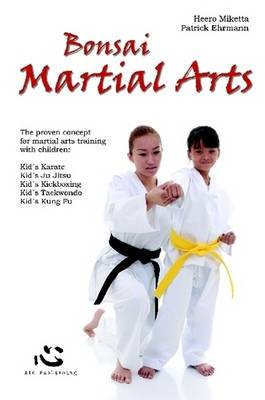 Picture of Bonsai Martial Arts: The Proven Concept for Martial Arts Training with Children