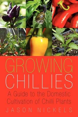Picture of Growing Chillies: A Guide to the Domestic Cultivation of Chilli Plants