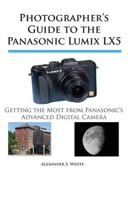 Picture of Photographer's Guide to the Panasonic Lumix Lx5: Getting the Most from Panasonic's Advanced Digital Camera