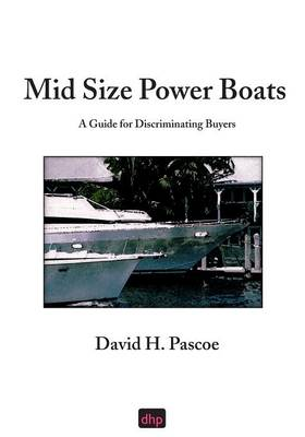 Picture of Mid Size Power Boats: A Guide for Discriminating Buyers