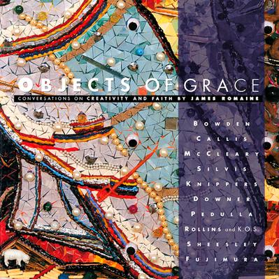 Picture of Objects of Grace: Conversations on Creativity & Faith