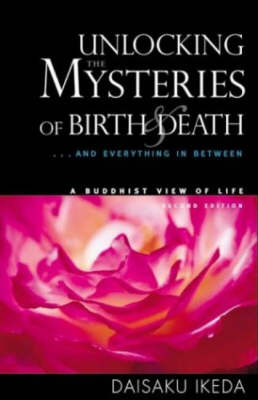 Picture of Unlocking the Mysteries of Birth and Death: ... And Everything in Between, a Buddhist View Life