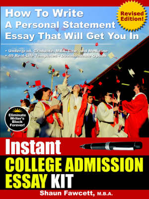 Picture of Instant College Admission Essay Kit - How To Write A Personal Statement Essay That Will Get You In (Revised Edition)