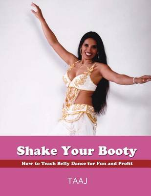 Picture of Shake Your Booty: How to Teach Belly Dance for Fun and Profit