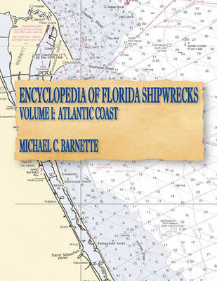 Picture of Encyclopedia of Florida Shipwrecks, Volume I: Atlantic Coast