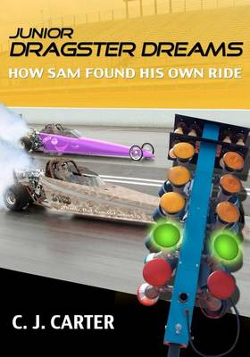 Picture of Junior Dragster Dreams: How Sam Found His Own Ride