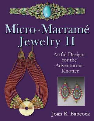 Picture of Micro-Macrame Jewelry II: Artful Designs for the Adventurous Knotter