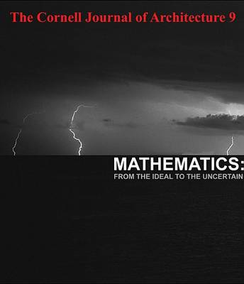 Picture of The Cornell Journal of Architecture 9: Mathematics