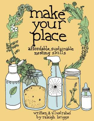 Picture of Make Your Place: Affordable, Sustainable Nesting Skills