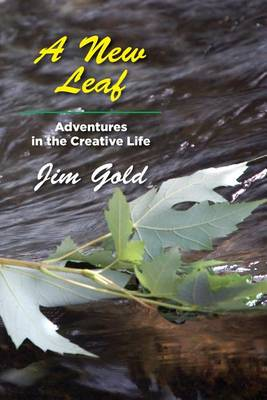 Picture of A New Leaf: Adventures in the Creative Life