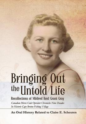 Picture of Bringing Out the Untold Life, Recollections of Mildred Reid Grant Gray