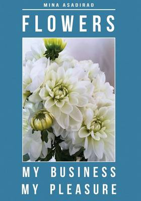 Picture of Flowers: My Business, My Pleasure