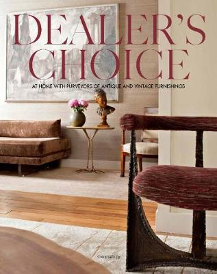 Picture of Dealer's Choice: At Home with Purveyors of Antique and Vintage Furnishings