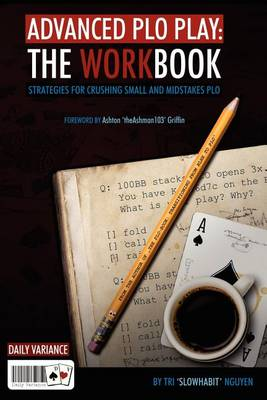 Picture of Advanced PLO Play: The Workbook: Strategies for Crushing Micro and Mid-Stakes PLO