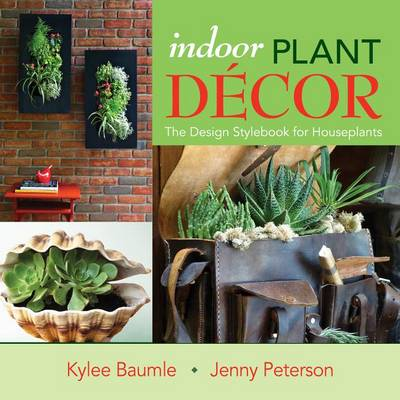 Picture of Indoor Plant Decor: The Design Stylebook for Houseplants