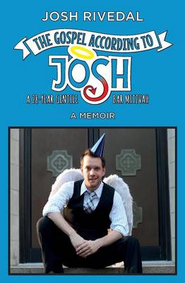 Picture of The Gospel According to Josh: A 28-Year Gentile Bar Mitzvah