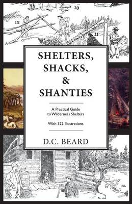 Picture of Shelters, Shacks, and Shanties: An Illustrated Guide to Wilderness Shelters
