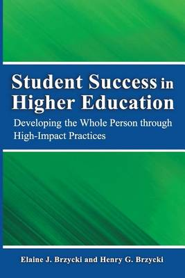 Picture of Student Success in Higher Education: Developing the Whole Person Through High Impact Practices