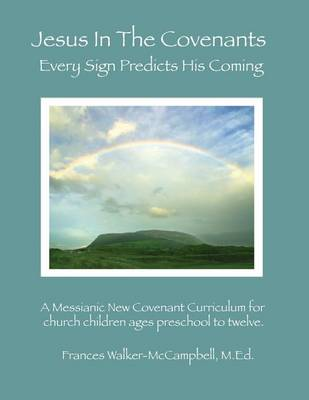 Picture of Jesus in the Covenants: Every Sign Predicts His Coming