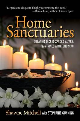 Picture of Home Sanctuaries: Creating Sacred Spaces, Altars, and Shrines with Feng Shui