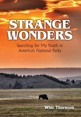Picture of Strange Wonders: Searching for My Youth in America's National Parks