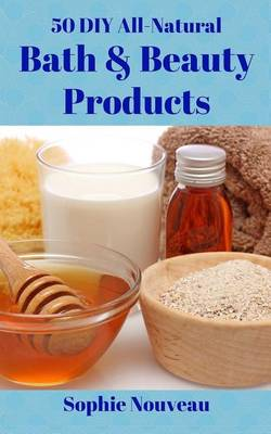 Picture of 50 DIY All-Natural Bath & Beauty Products