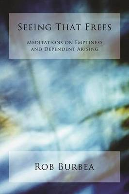 Picture of Seeing That Frees: Meditations on Emptiness and Dependent Arising