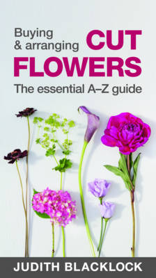 Picture of Buying & Arranging Cut Flowers - The Essential A-Z Guide