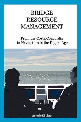 Picture of Bridge Resource Management: From the Costa Concordia to Navigation in the Digital Age