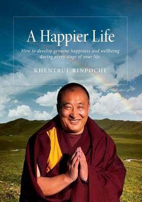 Picture of A Happier Life: How to Develop Genuine Happiness and Wellbeing During Every Stage of Your Life.