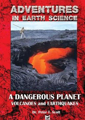 Picture of A Dangerous Planet: Volcanoes and Earthquakes