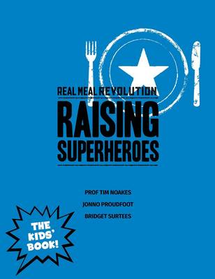 Picture of The real meal revolution: Raising superheroes