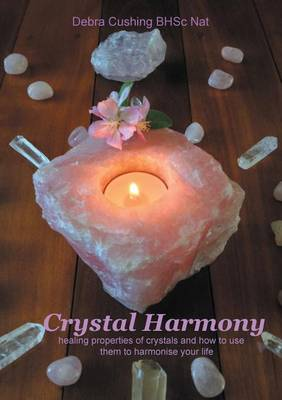 Picture of Crystal Harmony: Healing Properties of Crystals and How to Use Them to Harmonise Your Life
