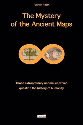 Picture of The Mystery of the Ancient Maps: Those Extraordinary Anomalies Which Question the History of Humanity