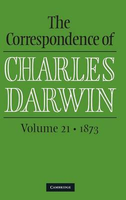 Picture of The Correspondence of Charles Darwin: Volume 21, 1873